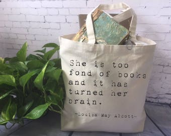 book lover canvas tote bag/book quote tote bag/funny tote bag/fabric tote/she is too fond of books and it has turned her brain