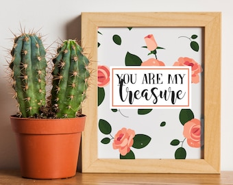 Printable Art, Nursery Art, Quote Printable, Inspirational Quote Print, Printable Decor, You Are My Treasure, Love Quotes, Roses, Bedroom