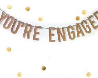 YOU'RE ENGAGED /// Letter Banner