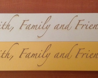 Laser Engraved Faith, Family and Friends Painted Message Bar