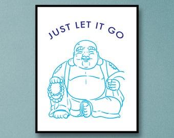 Buddha Wall Art - Just Let It Go Art - Bathroom Art  Buddha Art Print - Bathroom Wall Prints - Bathroom Print - Buddha Print - Buddha Prints