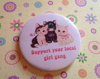 Vintage mash-up pin badge - Support Your Local Girl Gang