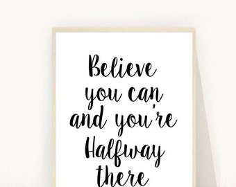 Believe You Can and You're Halfway There, Printable Art, Typography Quote, Inspirational Print, Printable Quote, Motivational Print