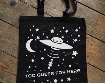 Too Queer for Here tote lgbt tote bag queer pride gay pride trans pride lgbtq non-binary agender genderqueer lesbian transgender ftm mtf bi
