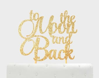 To the Moon and Back Cake Topper, Twinkle Little Star Cake Topper, Wedding Cake Topper, Little Star Baby Shower, First Birthday Cake Topper
