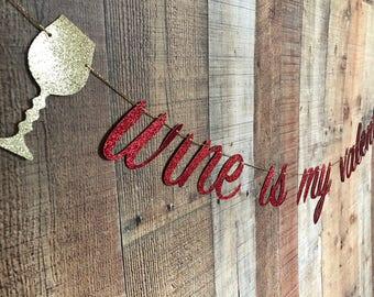 wine is my valentine banner