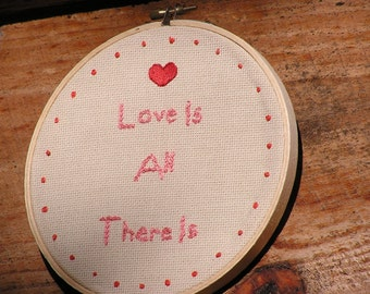 Love Is All There Is Valentines Embroidery with Heart