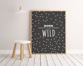 Born To Be Wild Black Instant Download Printable Digital Art, Nursery Decor, Children Wall Art, Downloadable Kids Decor