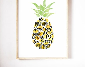 Printable Quote Be a Pineapple Wall Art, Pineapple Print, Hand Lettered Typography Poster, Pineapple Decor, Tropical Art Print Kitchen Decor