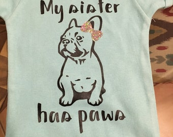 My Sister Has Paws baby onesie
