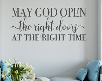 May God Open the Right Doors At the Right Time Vinyl Quote Decal