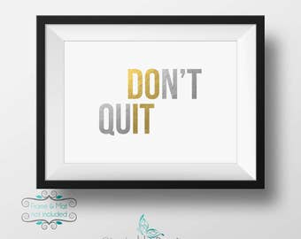 Do It & Don't Quit Gold and Silver Foil 5 x 7 Print - You must persevere!