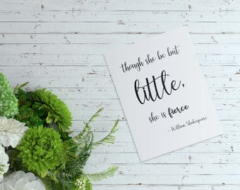 Though she be but little, she is fierce! Digital art print | Quote digital art print