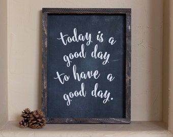 Wood Sign, Today is a good day to have a good day // wood sign home decor rustic distressed farmhouse