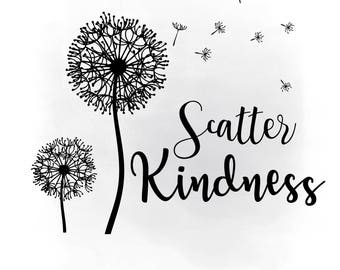 Scatter Kindness Dandelion wish SVG clipart, Inspirational Quote art,seeds of kindness,decal, Clipart in Svg AI Png Jpeg Cricut & Silhouette