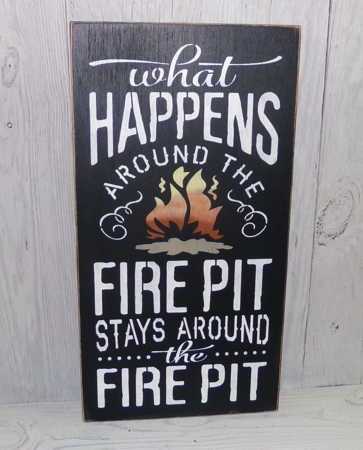 🔎zoom - Fire Pit Sign What Happens Around The Fire Pit Stays Around