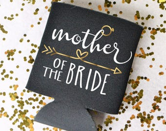 Mother Of The Bride Can Cooler- Wedding Party Favor- Wedding Party Can Cooler- Mother of The Bride Gift- Mother of The Bride Favor