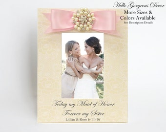 Maid of Honor Sister Gift Today My Maid Of Honor Forever My Sister Personalized Picture Frame Matron of Honor Ask Proposal Thank You Gift