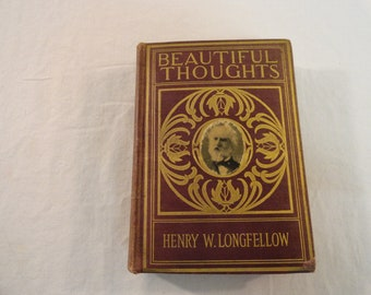 1901 Beautiful Thoughts By Henry W. Longfellow James Pott And Company