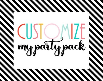 Customize My Party Pack  |  Add-On Personalization for Instant Download Party Packs ONLY
