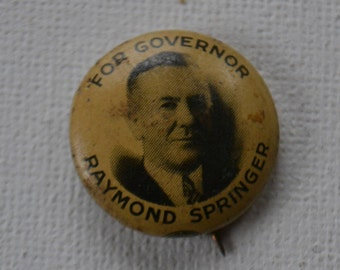 Vintage Raymond Springer for Governor Political Advertising Campaign Pin Pinback
