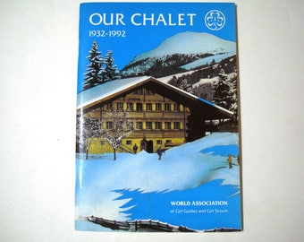 Our Chalet 1932 - 1992 Vintage book WAGGGS World Association of Girl Guides & Girl Scouts World Centre Adelboden Switzerland Thinking Day
