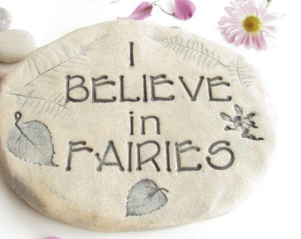 """I BELIEVE IN Fairies Garden sign/  plaque / stone. Whimsical Fairy message for outdoors, gardening, centerpiece. 8x10"""" large Outdoor Art"""