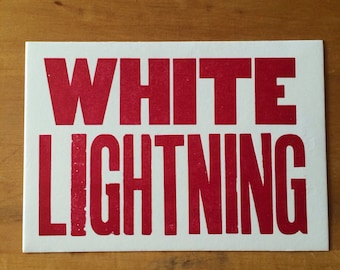 WHITE LIGHTNING, moonshine cards, southern post cards, george jones, letterpress cards, alcohol, thunder road, moonshine sign, wood type