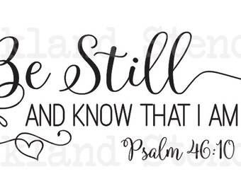 Inspirational STENCIL *be Still and Know that I am God*3 sizes to choose 6x12 8x20 12x24 for Painting Signs Canvas Fabric Wood Airbrush Wall