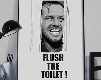 Flush Sign, Flush the Toilet, Bathroom Wall art, Bathroom humor, Bathroom prints, printable bathroom print, The Shining