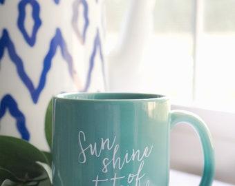 Sunshine State of Mind || Happy Ceramic Teal Mug For Coffee Lovers, Hand Lettered Quote Mug, Coffee Mug, Joyful Drinkware, Mothers Day Gift