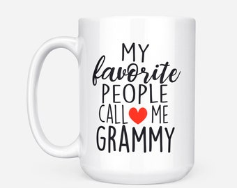 Grammy, Grammy Gift,  My Favorite People Call Me Grammy, Gift For Grammy, New Grammy Mug, Best Grammy Mug, Grammy Mug, Best Grammy Ever