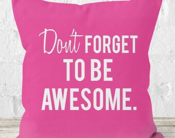 Don't forget to be Awesome quote pink throw cushion - cushion - motivational quote - pink cushion - inspiring quote - inspirational