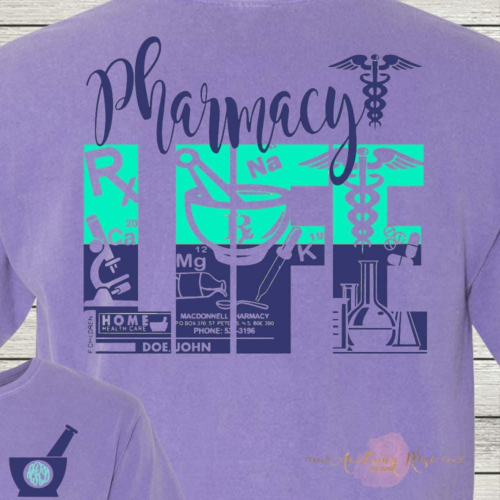 Monogrammed Pharmacy Life Shirt Customized Personalized