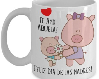 Grandma Mother's day spanish language pink pig piglet coffee mug gift I love you Grandma Te Amo Abuela feliz dia de las madres