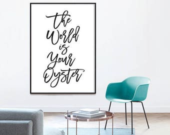 The World is Your Oyster -  motivational print, printable art, wisdom quote, quote design, instant download, typographic print