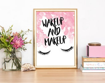 Wakeup and Makeup Digital Print