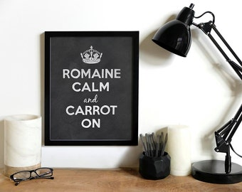 Romaine Calm and Carrot On | Chalk Art | Keep Calm Poster