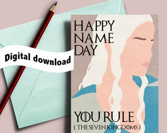 Game Of Thrones Card Happy Name Day Birthday Daenerys Targaryen You Rule The Seven Kingdoms Printable