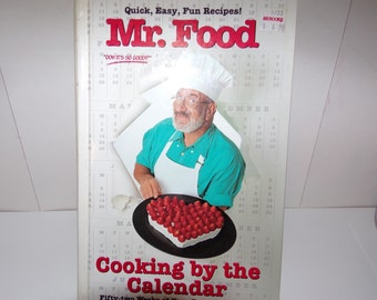 """Mr. Food Cooking by the Calander * Fifty - Two Weeks of Year - Round Favorites """"OOH It's So Good!!"""""""