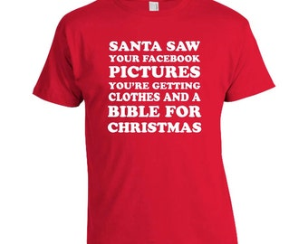 Santa Saw Your Facebook Pictures - Christmas T-shirt
