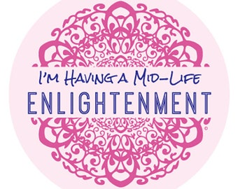 I'm Having a Mid-Life Enlightenment © Stickers