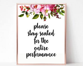 Please Stay Seated For The Entire Performance Printable, Funny Printable,  Funny Bathroom Quote,