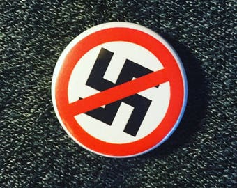 Anti-nazism button / Anti-fascism pin/  Anti-racist button / End racism / Racial justice button
