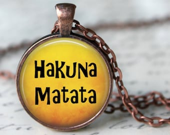 Hakuna Matata - Quote Pendant Necklace or Key Chain - Choice of 4 Colors