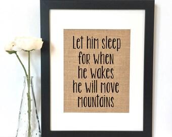 Let him sleep for when he wakes he will move mountains Burlap Print // Boys Room Decor // Nursery // Nursery Decor // Sign // Print