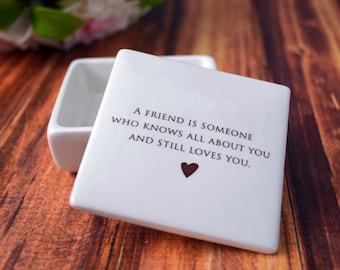 Unique Friendship Gift - SHIPS FAST - Keepsake Box - A friend is someone who knows all about you and still loves you - Comes with a Gift Box
