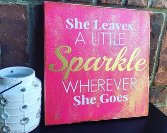 She leaves sparkle, Gold Glitter Wood Sign, Girls Bedroom Decor, Girls Nursery Decor, Pink Nursery Sign, Sparkle Wood Sign, Playroom Decor
