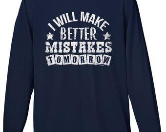 I Will Make Better Mistakes Tomorrow Mens Long Sleeve T-shirt -Friends Family Funny Humor Joke Drinks Memories Drunk White -DT-00990