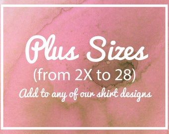 Plus Size Add-On - Please purchase this listing together with your desired shirt style